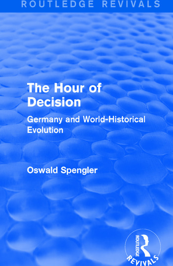 Routledge Revivals: The Hour of Decision (1934) Germany and World-Historical Evolution book cover