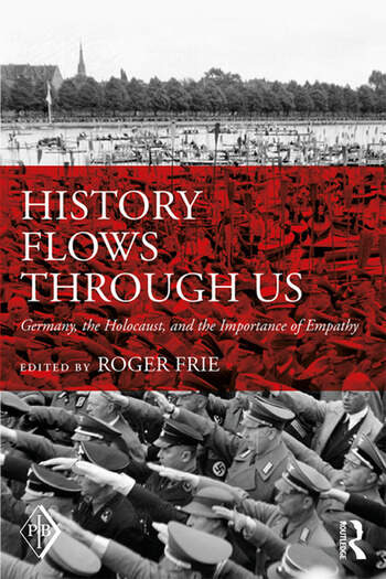 History Flows through Us Germany, the Holocaust, and the Importance of Empathy book cover