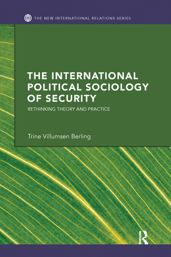 The International Political Sociology of Security Rethinking Theory and Practice book cover