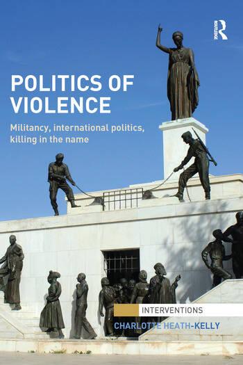Politics of Violence Militancy, International Politics, Killing in the name book cover