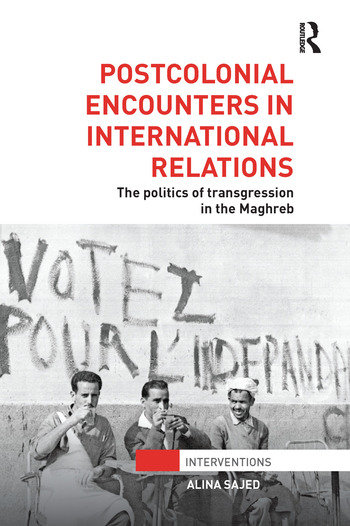 Postcolonial Encounters in International Relations The Politics of Transgression in the Maghreb book cover