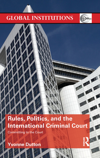 Rules, Politics, and the International Criminal Court Committing to the Court book cover