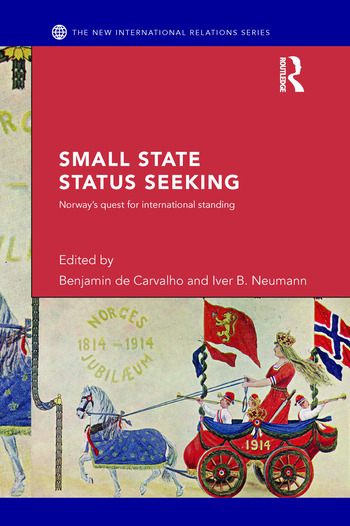 Small State Status Seeking Norway's Quest for International Standing book cover