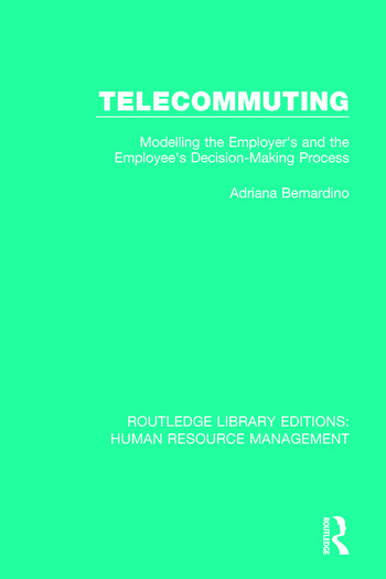 Telecommuting Modelling the Employer's and the Employee's Decision-Making Process book cover