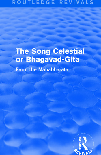 Routledge Revivals: The Song Celestial or Bhagavad-Gita (1906) From the Mahabharata book cover
