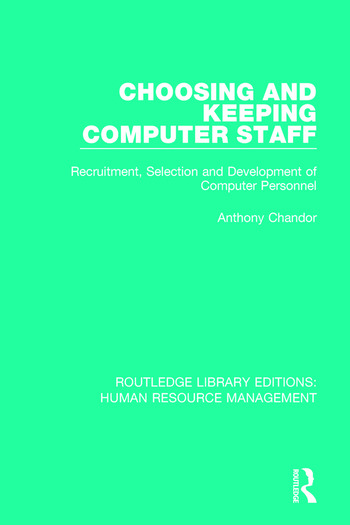 Choosing and Keeping Computer Staff Recruitment, Selection and Development of Computer Personnel book cover
