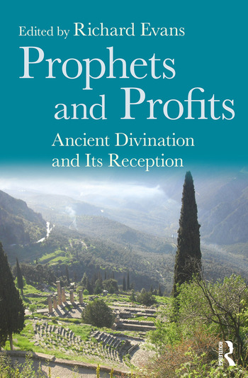 Prophets and Profits Ancient Divination and Its Reception book cover