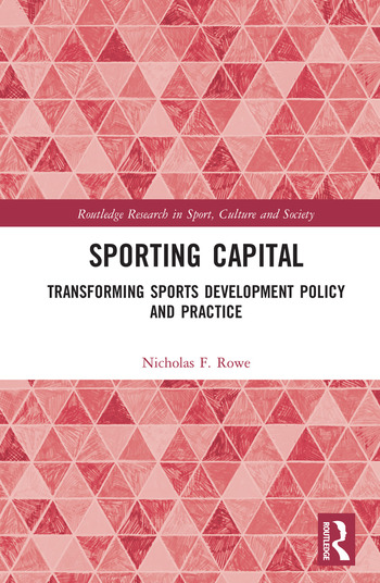 Sporting Capital Transforming Sports Development Policy and Practice book cover