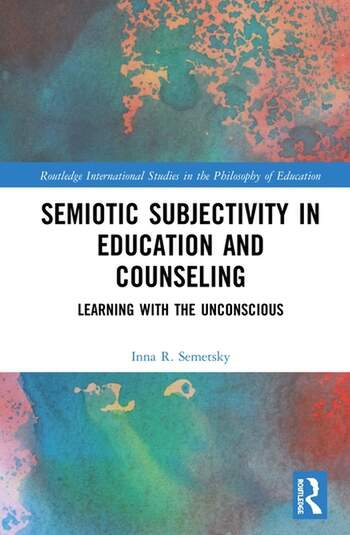 Semiotic Subjectivity in Education and Counseling Learning with the Unconscious book cover