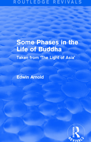 Routledge Revivals: Some Phases in the Life of Buddha (1915) Taken from 'The Light of Asia' book cover