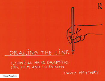 Drawing the Line: Technical Hand Drafting for Film and Television book cover