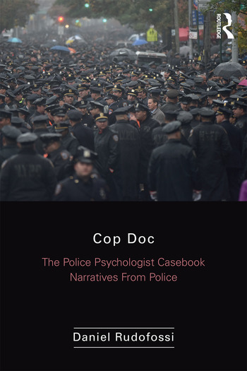 Cop Doc The Police Psychologist's Casebook--Narratives From Police Psychology book cover