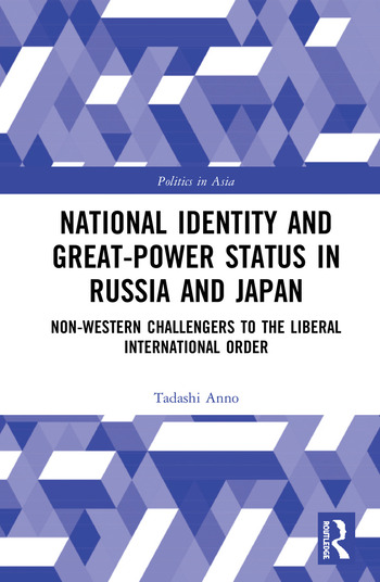 National Identity and Great-Power Status in Russia and Japan Non-Western Challengers to the Liberal International Order book cover