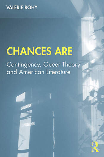 Chances Are Contingency, Queer Theory and American Literature book cover