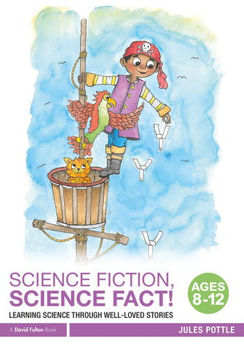 Science Fiction, Science Fact! Ages 8-12 Learning Science through Well-Loved Stories book cover