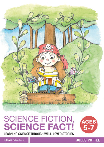 Science Fiction, Science Fact! Ages 5-7 Learning Science through Well-Loved Stories book cover