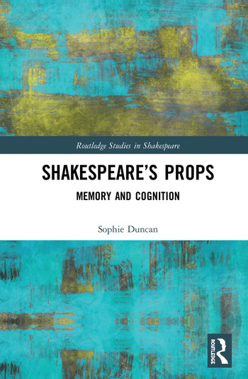 Shakespeare's Props Memory and Cognition book cover