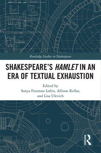 SHAKESPEARE'S HAMLET IN AN ERA OF TEXTUAL EXHAUSTION book cover