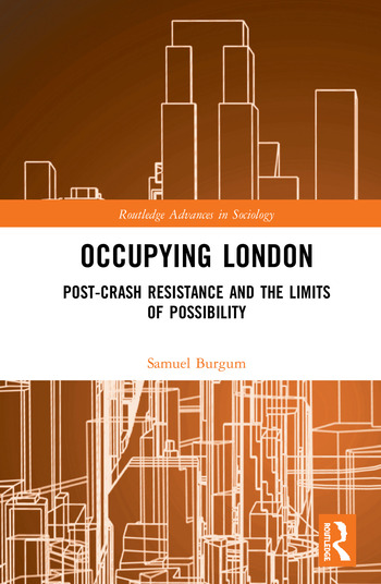 Occupying London Post-Crash Resistance and the Limits of Possibility book cover