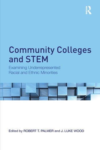 Community Colleges and STEM Examining Underrepresented Racial and Ethnic Minorities book cover