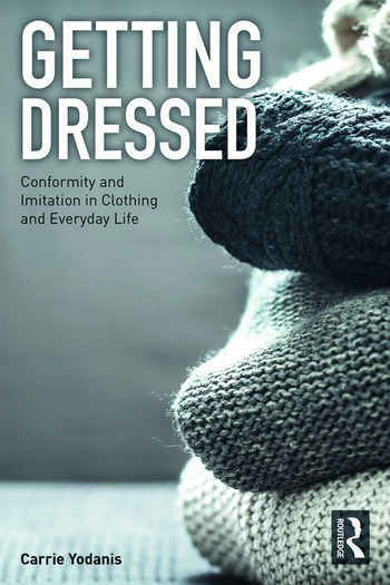 Getting Dressed Conformity and Imitation in Clothing and Everyday Life book cover