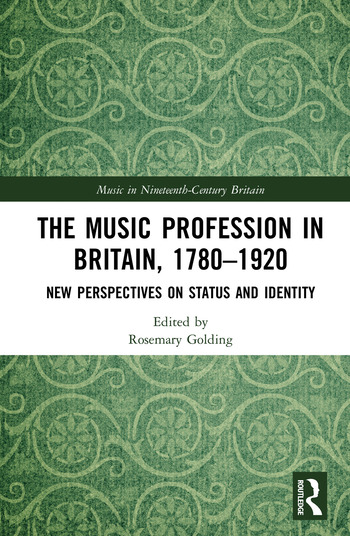 The Music Profession in Britain, 1780-1920 New Perspectives on Status and Identity book cover