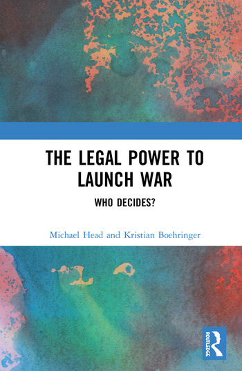 The Legal Power to Launch War Who Decides? book cover