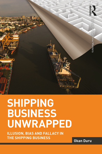 Shipping Business Unwrapped Illusion, Bias and Fallacy in the Shipping Business book cover
