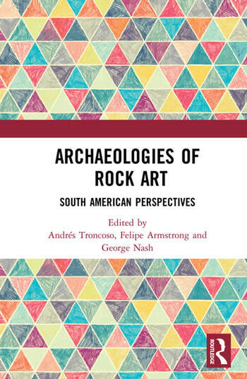Archaeologies of Rock Art South American Perspectives book cover