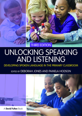Unlocking Speaking and Listening Developing Spoken Language in the Primary Classroom book cover