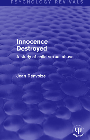 Innocence Destroyed A Study of Child Sexual Abuse book cover