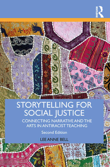 Storytelling for Social Justice Connecting Narrative and the Arts in Antiracist Teaching book cover