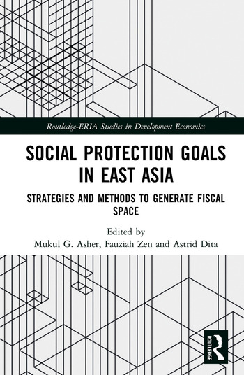 Social Protection Goals in East Asia Strategies and Methods to Generate Fiscal Space book cover