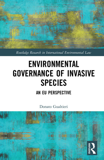 Environmental Governance of Invasive Species An EU Perspective book cover
