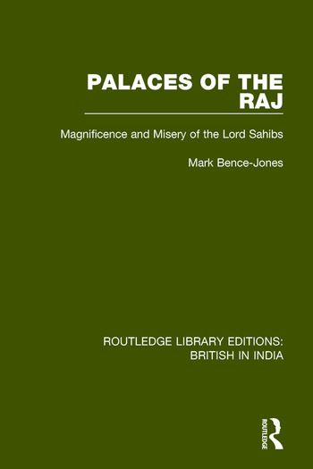 Palaces of the Raj Magnificence and Misery of the Lord Sahibs book cover