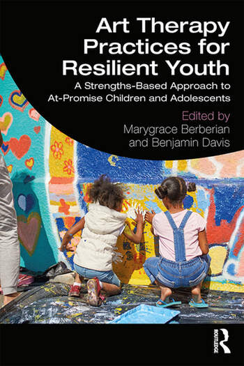 Art Therapy Practices for Resilient Youth A Strengths-Based Approach to At-Promise Children and Adolescents book cover