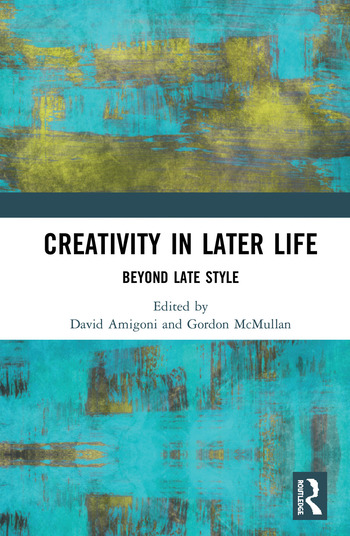 Creativity in Later Life Beyond Late Style book cover