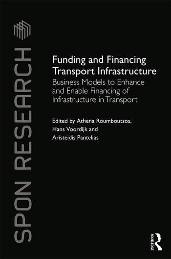 Funding and Financing Transport Infrastructure Business Models to Enhance and Enable Financing of Infrastructure in Transport book cover
