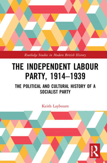 The Independent Labour Party, 1914-1939 The Political and Cultural History of a Socialist Party book cover