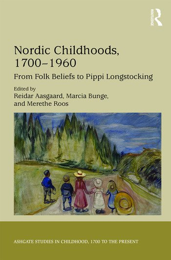Nordic Childhoods 1700–1960 From Folk Beliefs to Pippi Longstocking book cover