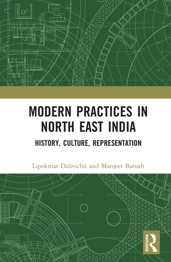 Modern Practices in North East India History, Culture, Representation book cover