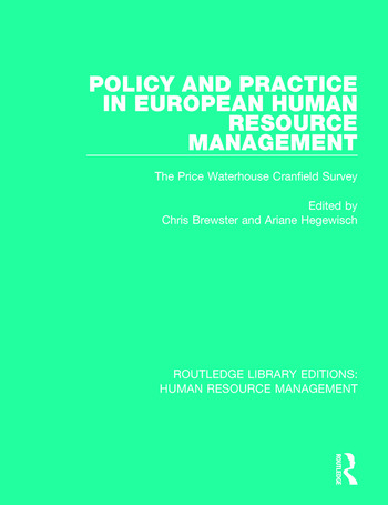 Policy and Practice in European Human Resource Management The Price Waterhouse Cranfield Survey book cover