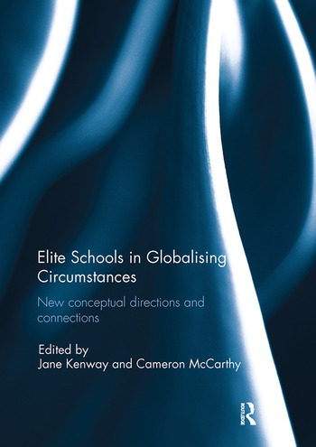 Elite Schools in Globalising Circumstances New Conceptual Directions and Connections book cover