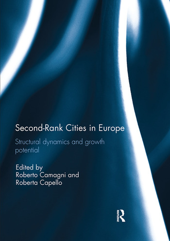 Second Rank Cities in Europe Structural Dynamics and Growth Potential book cover