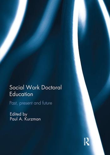Social Work Doctoral Education Past, Present and Future book cover