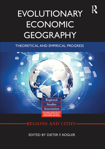 Evolutionary Economic Geography Theoretical and Empirical Progress book cover