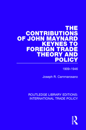 The Contributions of John Maynard Keynes to Foreign Trade Theory and Policy, 1909-1946 book cover