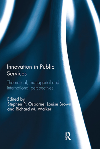Innovation in Public Services Theoretical, managerial, and international perspectives book cover