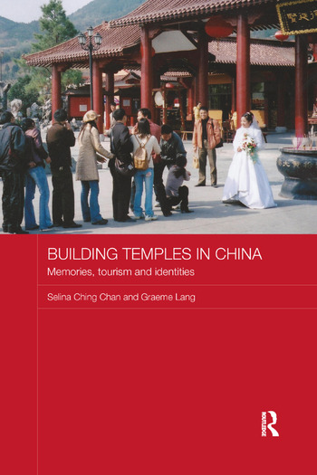 Building Temples in China Memories, Tourism and Identities book cover
