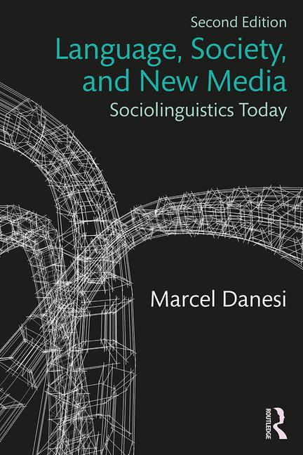 Language, Society, and New Media Sociolinguistics Today book cover